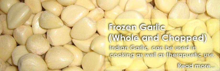 Frozen Chopped and Whole Garlic